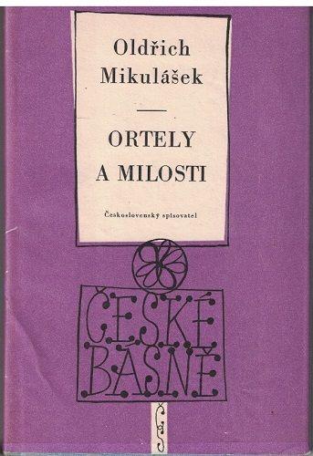Ortely a milosti - Oldřich Mikulášek