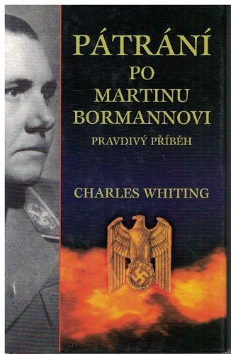 Pátrání po Martinu Bormannovi - Ch. Whitting