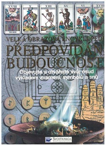 Předpovídání budoucnosti - velká obrazová encyklopedie