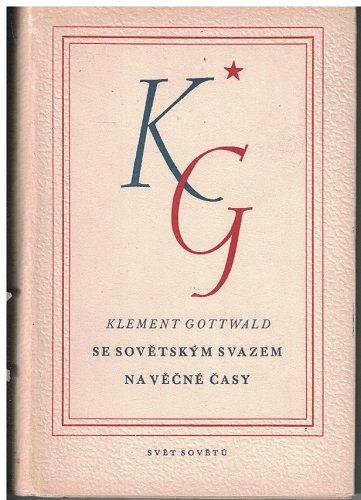 Se Sovětským svazem na věčné časy - Klement Gottwald
