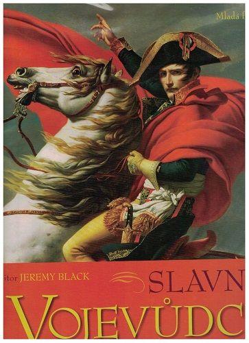 Slavní vojevůdci a jejich tažení - Jeremy Black