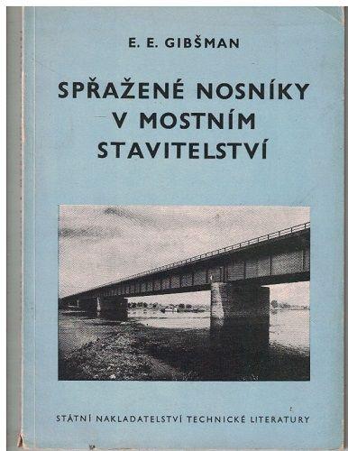 Spřažené nosníky v mostním stavitelství - E. Gibšman