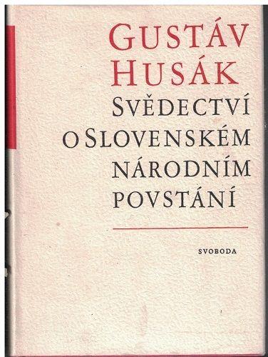 Svědectví o Slovenském národním povstání - Gustáv Husák