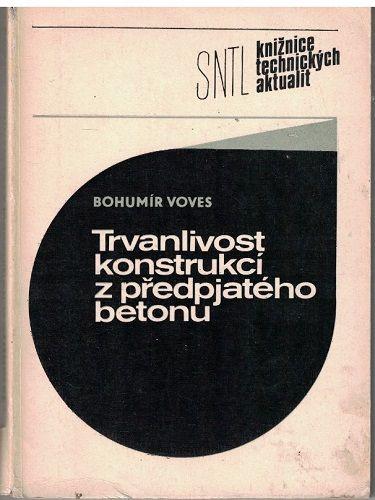 Trvanlivost konstrukcí z předpjatého betonu - B. Voves