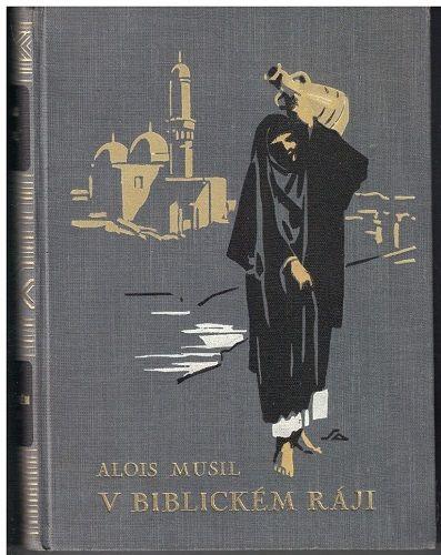 V biblickém ráji - Alois Musil