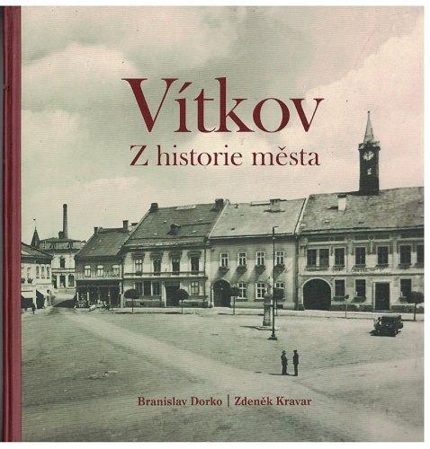 Vítkov - z historie města - Dorko, Kravar