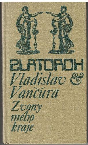Zvony mého kraje - Vladislav Vančura