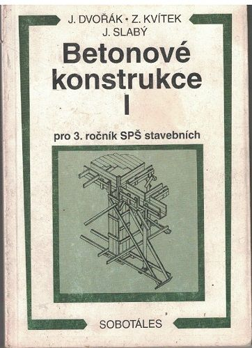 Betonové konstrukce I. - Dvořák, Kvítek