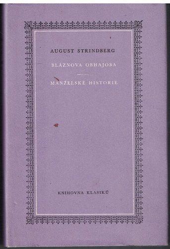 Bláznova obhajoba, Manželské historie - August Strindberg