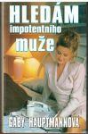 Hledám impotentního muže - Gaby Hauptmannová