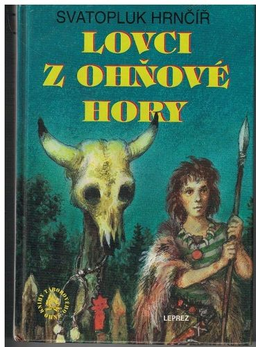 Lovci z Ohňové hory - Svatopluk Hrnčíř