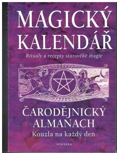 Magický kalendář na rok 2004 - rituály a recepty starověké magie