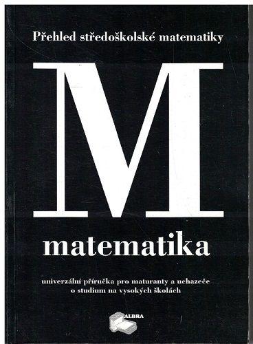 Matematika - přehled středoškolské matematiky - E. Pešková