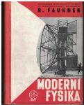 Moderní fysika - R. Faukner