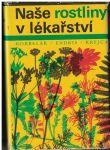 Naše rostliny v lékařství - MUDr. J. Korbelář, Z. Endris