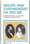 Nechte mne zapomenout na sny mé - T. G. Masaryk, Z. Šemberová