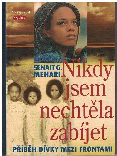 Nikdy jsem nechtěla zabíjet - Senait Mehari