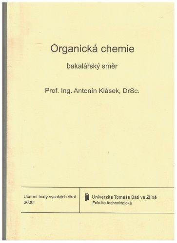 Organická chemie pro bakalářský směr - A. Klásek