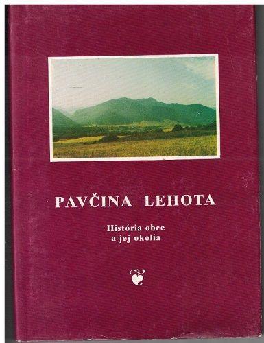 Pavčina Lehota - história obce a jej okolia (Liptovský Mikuláš)