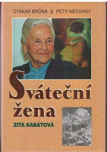 Sváteční žena Zita Kabátová - O. Brůna