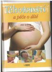 Těhotenství a péče o dítě - Jane Symons