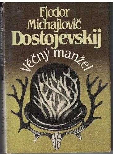 Věčný manžel - F. M. Dostojevskij