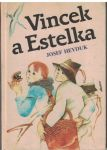 Vincek a Estelka - Josef Heyduk