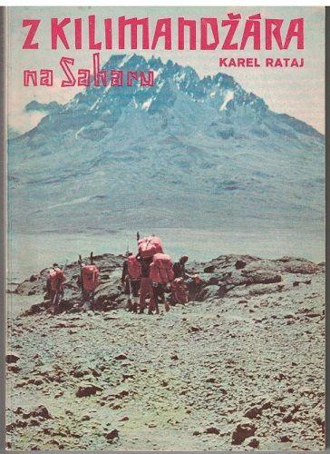 Z Kilimandžára na Saharu - Karel Rataj