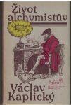 Život alchymistův ( E. Kelley) - V. Kaplický