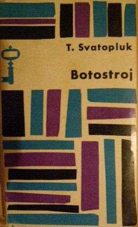 Botostroj (Baťa) - T. Svatopluk