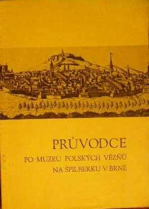 Průvodce po muzeu polských vězňů na Špilberku - Brno