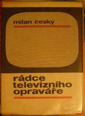 Rádce televizního opraváře - M. Český