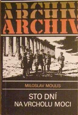 Sto dní na vrcholu moci - M. Moulis
