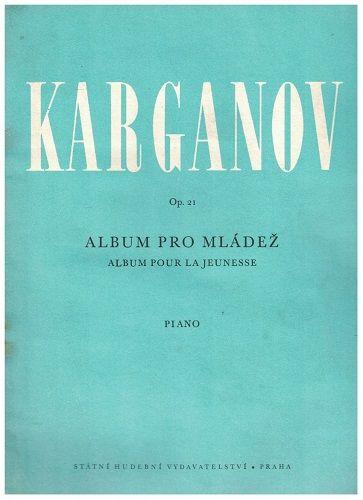 Album pro mládež op. 21 (piano) - Karganov