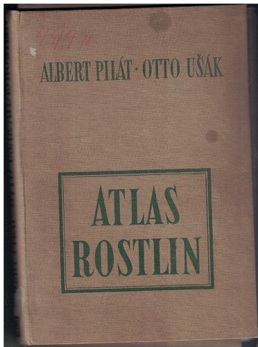 Atlas rostlin - Albert Pilát - Otto Ušák