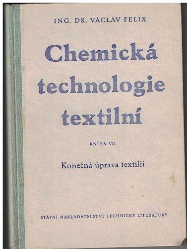 Chemická technologie textilní VII - V. Felix