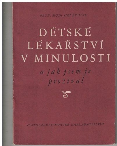 Dětské lékařství v minulosti - MUDr. Jiří Brdlík