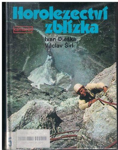 Horolezectví zblízka - Dieška, Šírl