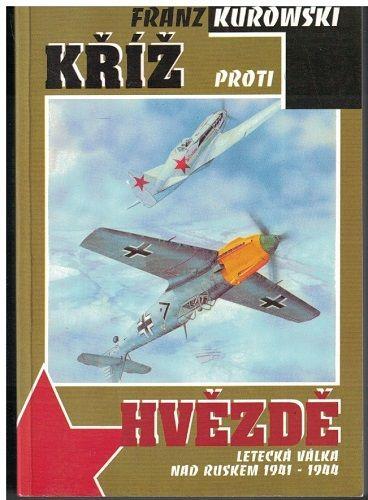 Kříž proti hvězdě - Franz Kurowski