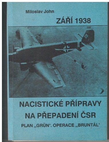 Nacistické přípravy na přepadení ČSR v září 1938 - Plan Grün - operace Bruntál