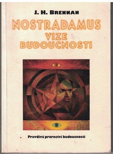 Nostradamus - vize budoucnosti - J. Brennan