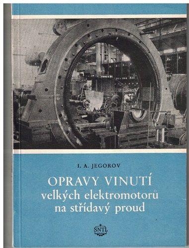 Opravy vinutí velkých elektromotorů na střídavý proud - I. Jegorov