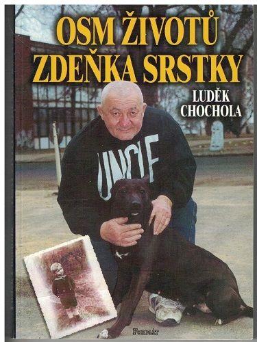 Osm životů Zdeňka Srstky - L. Chochola
