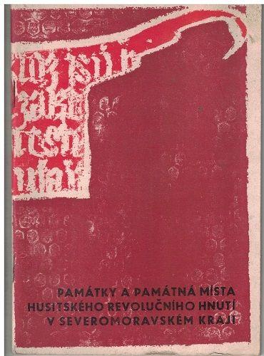 Památky a památná místa husitského hnutí v Severomoravském kraji