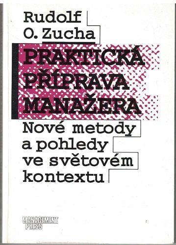 Praktická příprava manažera - Rudolf Zucha