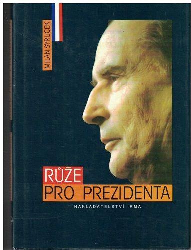 Růže pro prezidenta - Milan Syruček