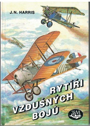 Rytíři vzdušných bojů - J. N. Harris