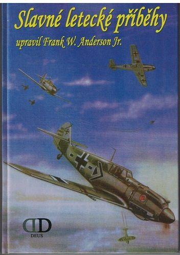 Slavné letecké příběhy - Frank Anderson