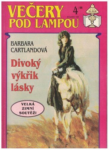 Večery pod lampou 189 - Divoký výkřik lásky - Barbara Cartlandová
