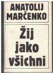 Žij jako všichni - Anatolij Marčenko
